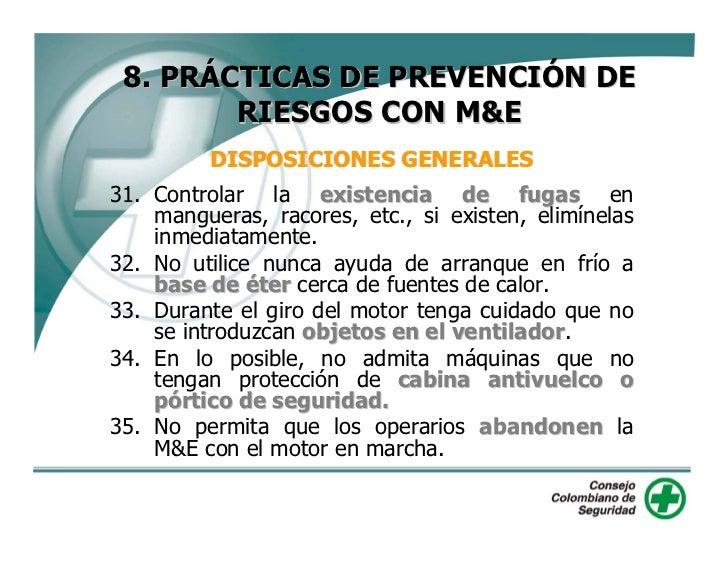 8. PRÁCTICAS DE PREVENCIÓN DE         RIESGOS CON M&E             DISPOSICIONES GENERALES 36. Se dotará a la M&E de un ext...