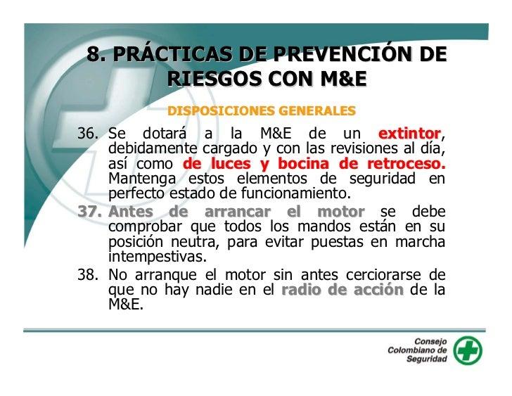 8. PRÁCTICAS DE PREVENCIÓN DE         RIESGOS CON M&E             DISPOSICIONES GENERALES  39. Al realizar el abastecimien...