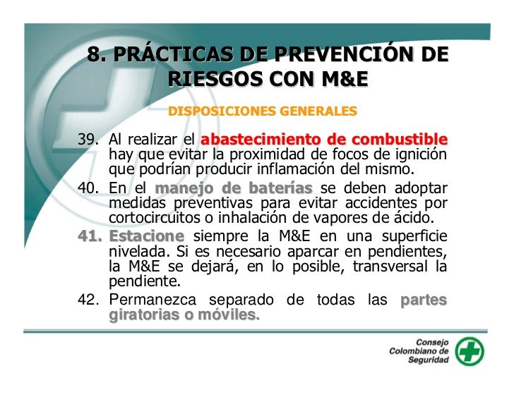 8. PRÁCTICAS DE PREVENCIÓN DE         RIESGOS CON M&E          DISPOSICIONES GENERALES 43. Cierre bien la M&E, quite todas...