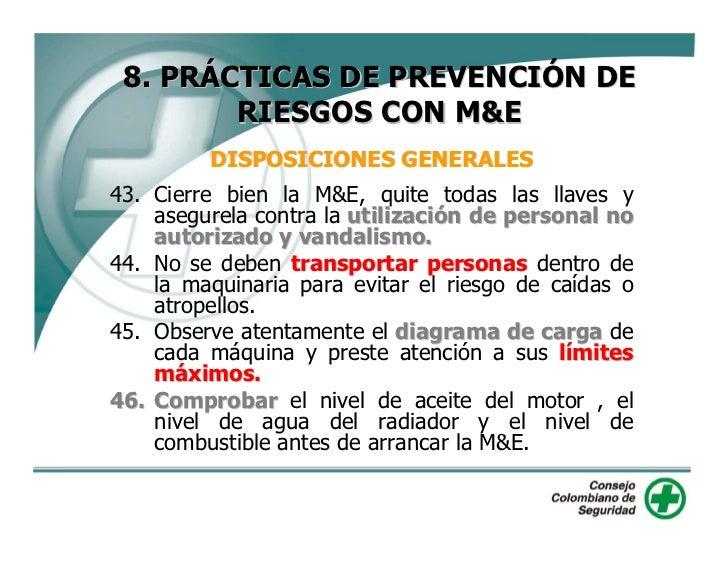 8. PRÁCTICAS DE PREVENCIÓN DE         RIESGOS CON M&E          DISPOSICIONES GENERALES 47. No trabaje nunca con maquinaria...