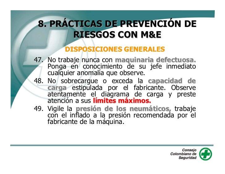 8. PRÁCTICAS DE PREVENCIÓN DE          RIESGOS CON M&E           DISPOSICIONES GENERALES 50. Para trabajos con presencia d...