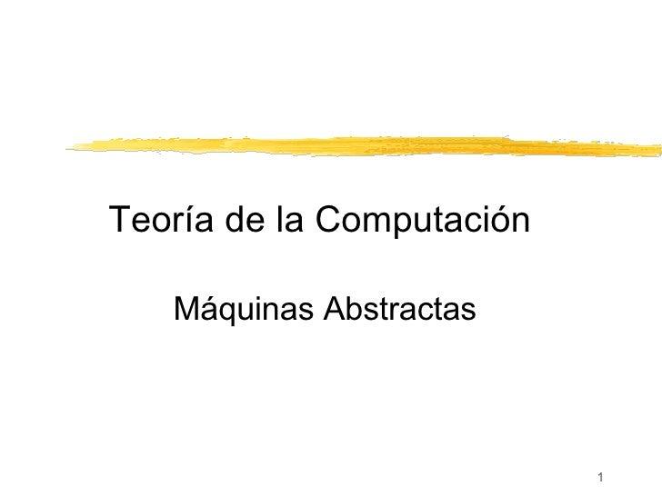 Teoría de la Computación   Máquinas Abstractas