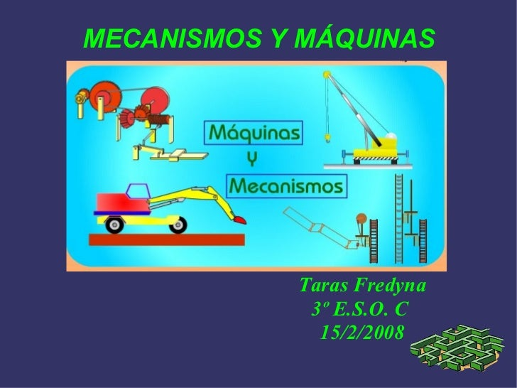 <ul><ul><li>Taras Fredyna </li></ul></ul><ul><ul><li>3º E.S.O. C </li></ul></ul><ul><ul><li>15/2/2008 </li></ul></ul>MECAN...