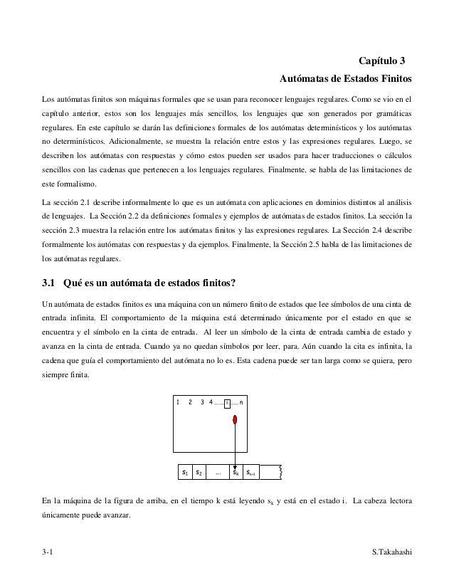 3-1 S.Takahashi Capítulo 3 Autómatas de Estados Finitos Los autómatas finitos son máquinas formales que se usan para recon...