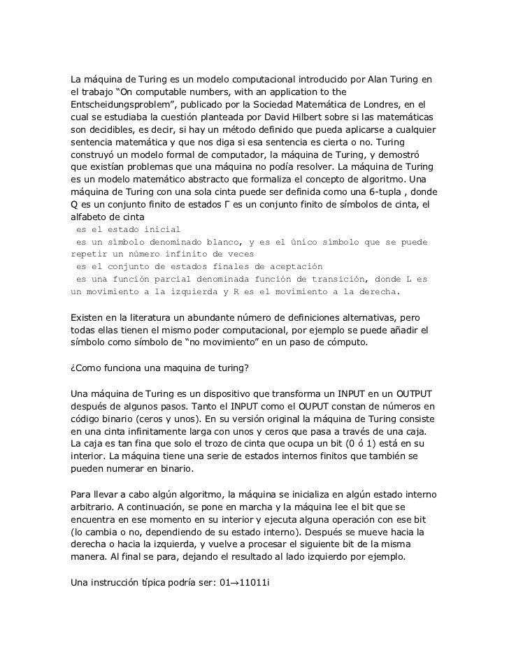 La máquina de Turing es un modelo computacional introducido por Alan Turing enel trabajo ―On computable numbers, with an a...