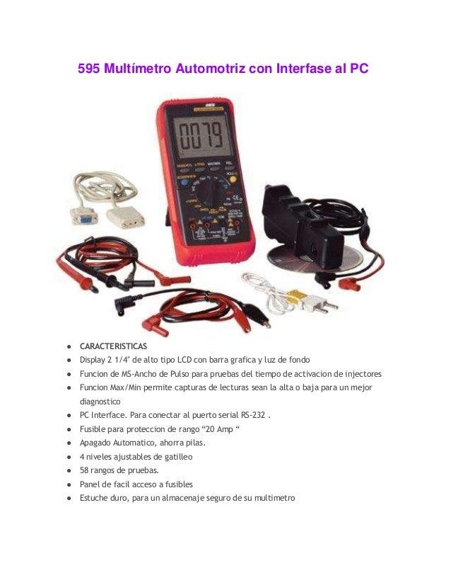 595 Multímetro Automotriz con Interfase al PC ● CARACTERISTICAS ● Display 2 1/4″ de alto tipo LCD con barra grafica y luz ...