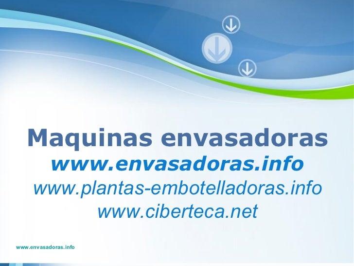 Powerpoint Templates Maquinas  envasadoras www.envasadoras.info www.plantas-embotelladoras.info www.ciberteca.net www.enva...
