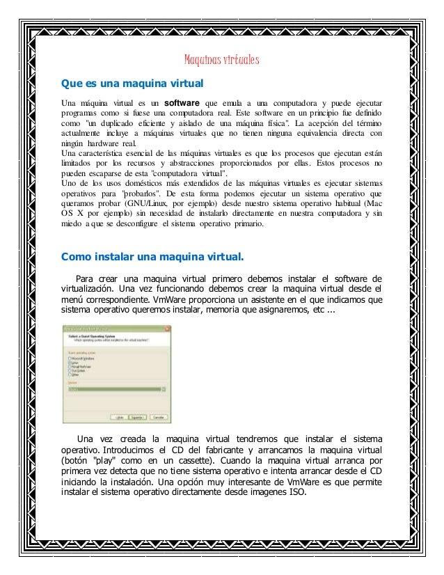 Maquinas virtuales Que es una maquina virtual Una máquina virtual es un software que emula a una computadora y puede ejecu...