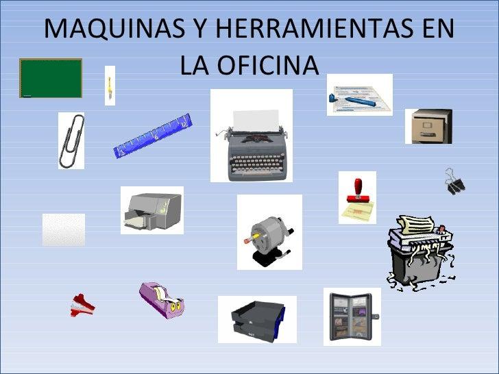 Maquinas y herramientas primer grado for Cuales son los equipos de oficina