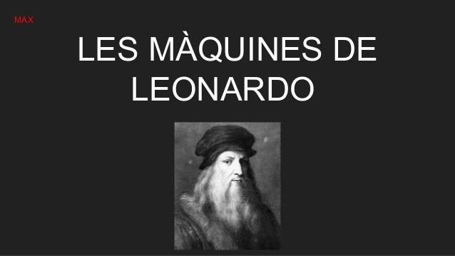 LES MÀQUINES DE LEONARDO MAX