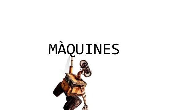 MÀQUINES MÀQUINES