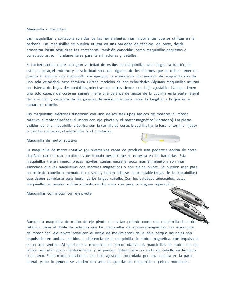 Maquinilla y CortadoraLas maquinillas y cortadora son dos de las herramientas más importantes que se utilizan en labarberí...