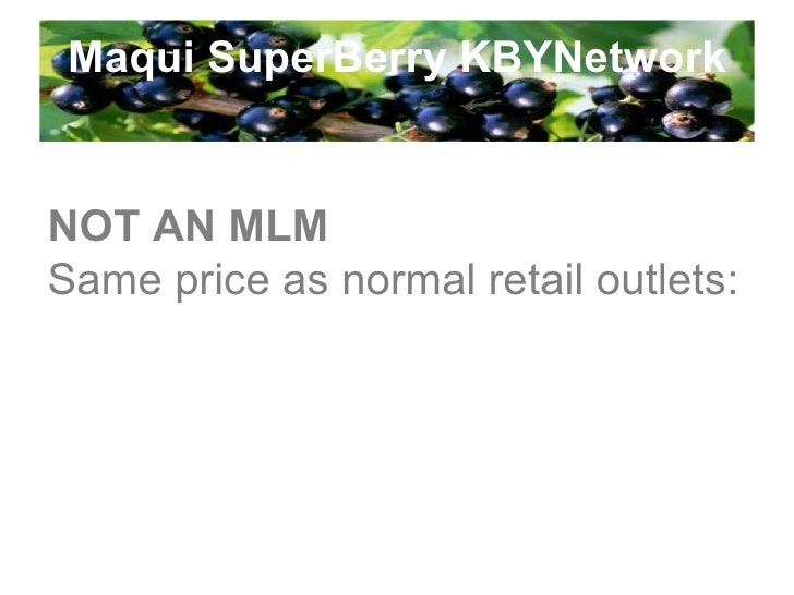 Maqui SuperBerry KBYNetwork NOT AN MLM Same price as normal retail outlets: