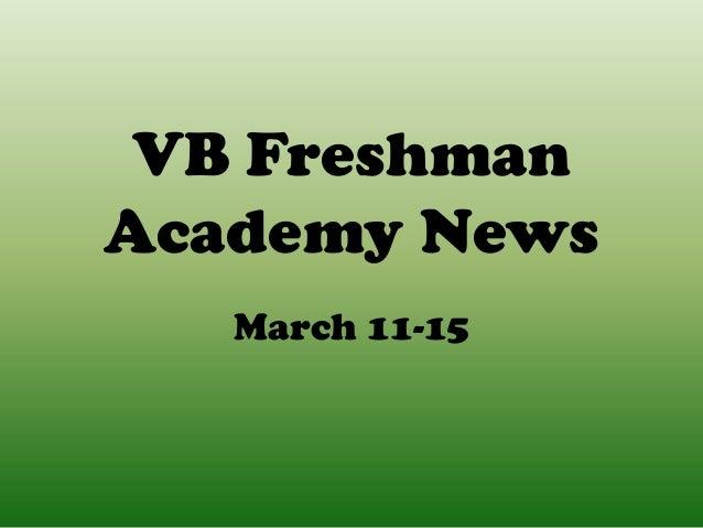 VB FreshmanAcademy News   March 11-15
