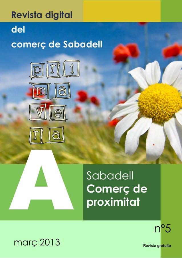 nº5A Revista gratuïtaRevista digitaldelcomerç de SabadellSabadellComerç deproximitatmarç 2013PRIMAVERA