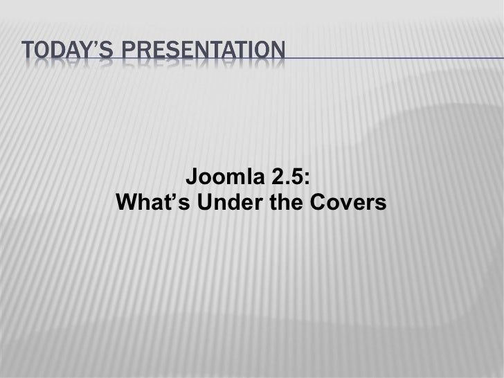 Joomla 2.5:What's Under the Covers