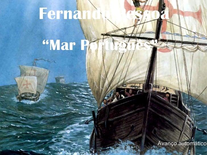 """Fernando Pessoa """" Mar Português"""" Avanço automático"""