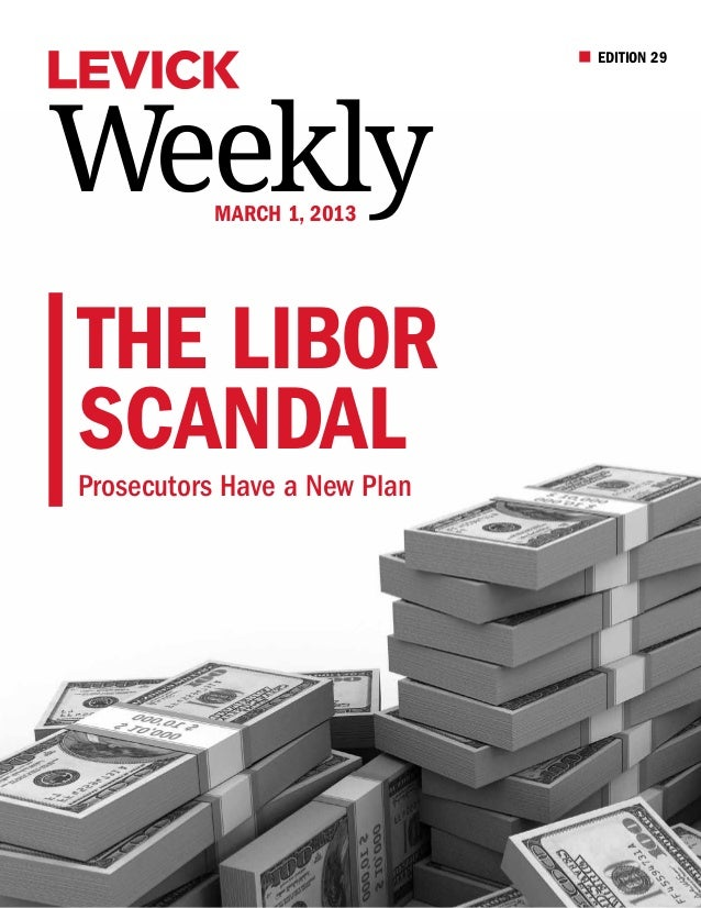 EDITION 29Weekly     March 1, 2013The LIBORScandaLProsecutors Have a New Plan