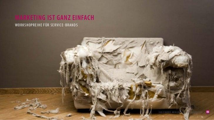 MARKETING IST GANZ EINFACHWORKSHOPREIHE FÜR SERVICE-BR ANDS                                    [2012] BADER. MENSCHEN I MA...