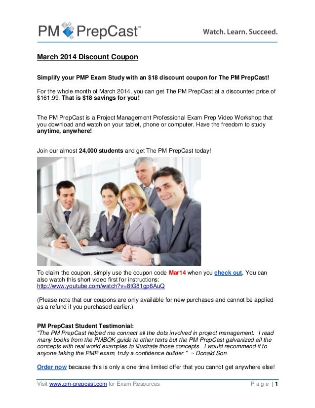 March 2014 Discount Coupon Simplify your PMP Exam Study with an $18 discount coupon for The PM PrepCast! For the whole mon...