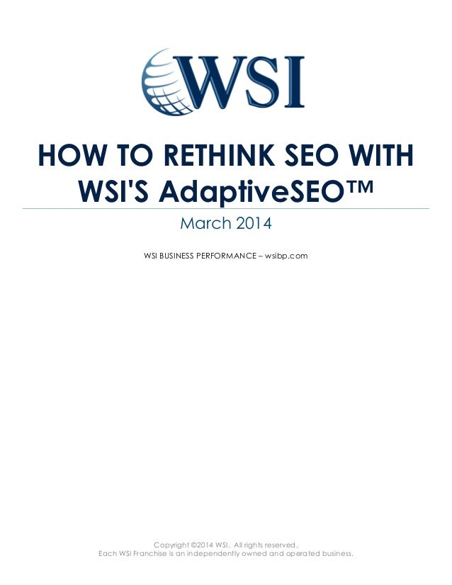 Copyright ©2014 WSI. All rights reserved. Each WSI Franchise is an independently owned and operated business. HOW TO RETHI...