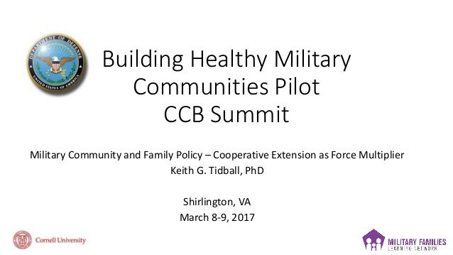 Building Healthy Military Communities Pilot CCB Summit Military Community and Family Policy – Cooperative Extension as For...