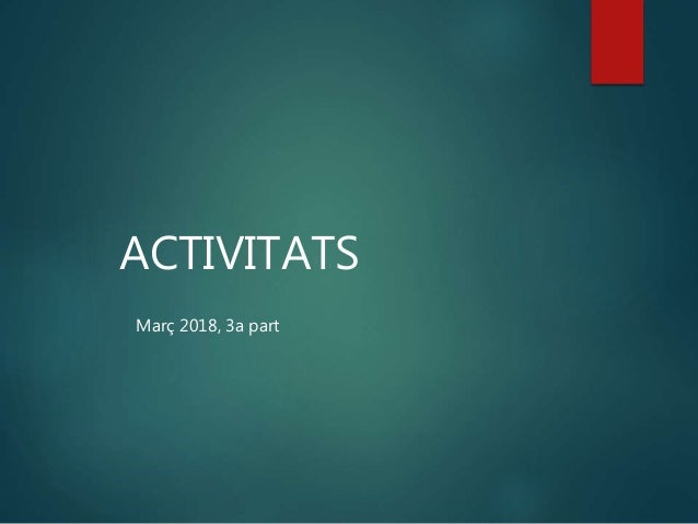 ACTIVITATS Mar� 2018, 3a part