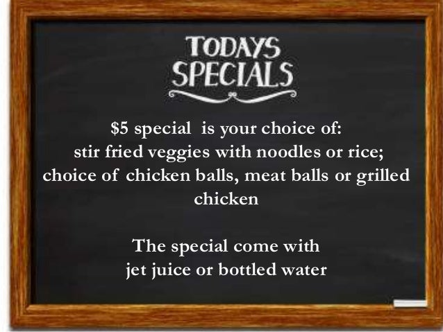 $5 special is your choice of: stir fried veggies with noodles or rice; choice of chicken balls, meat balls or grilled chic...