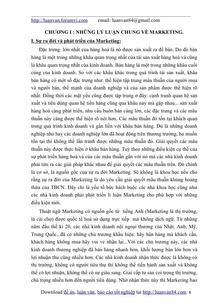 http://luanvan.forumvi.com      email: luanvan84@gmail.com      CHƯƠNG I : NHỮNG LÝ LUẬN CHUNG VỀ MARKETING.I. Sự ra đời v...