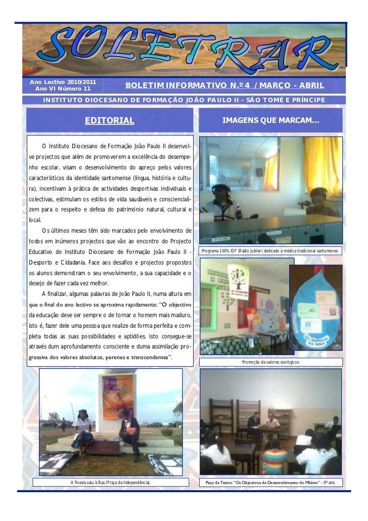 Ano Lectivo 2010/2011 Ano VI Número 11                                 BOLETIM INFORMATIVO N.º 4 / MARÇO - ABRIL         I...