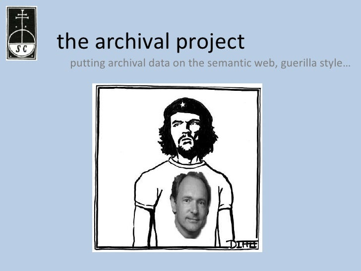 the archival project putting archival data on the semantic web, guerilla style…
