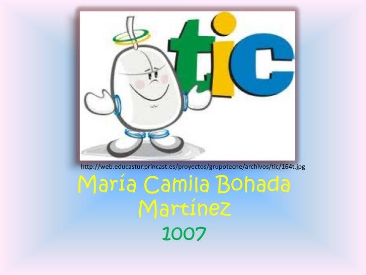 http://web.educastur.princast.es/proyectos/grupotecne/archivos/tic/164t.jpgMaría Camila Bohada     Martínez       1007