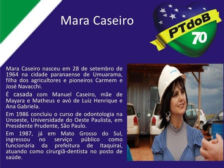 Mara Caseiro   Mara Caseiro nasceu em 28 de setembro de 1964 na cidade paranaense de Umuarama, filha dos agricultores e pi...