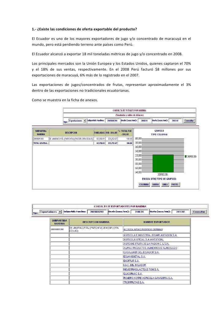 1.- ¿Existe las condiciones de oferta exportable del producto?El Ecuador es uno de los mayores exportadores de jugo y/o co...