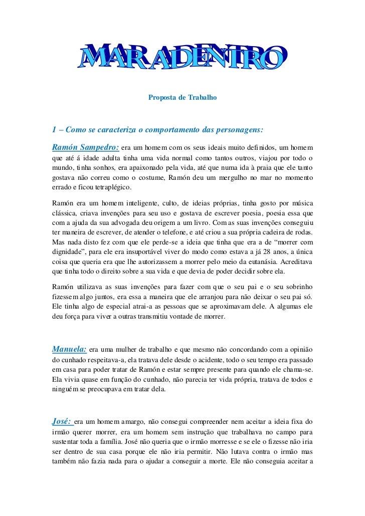 Proposta de Trabalho1 – Como se caracteriza o comportamento das personagens:Ramón Sampedro: era um homem com os seus ideai...