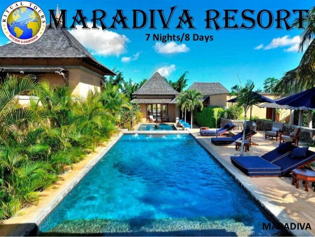 MARADIVA MARADIVA resort7 Nights/8 Days