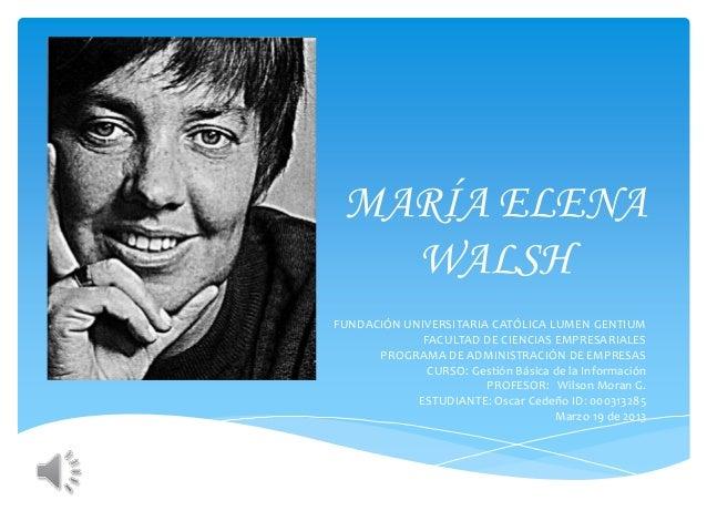 MARÍA ELENA   WALSHFUNDACIÓN UNIVERSITARIA CATÓLICA LUMEN GENTIUM             FACULTAD DE CIENCIAS EMPRESARIALES      PROG...