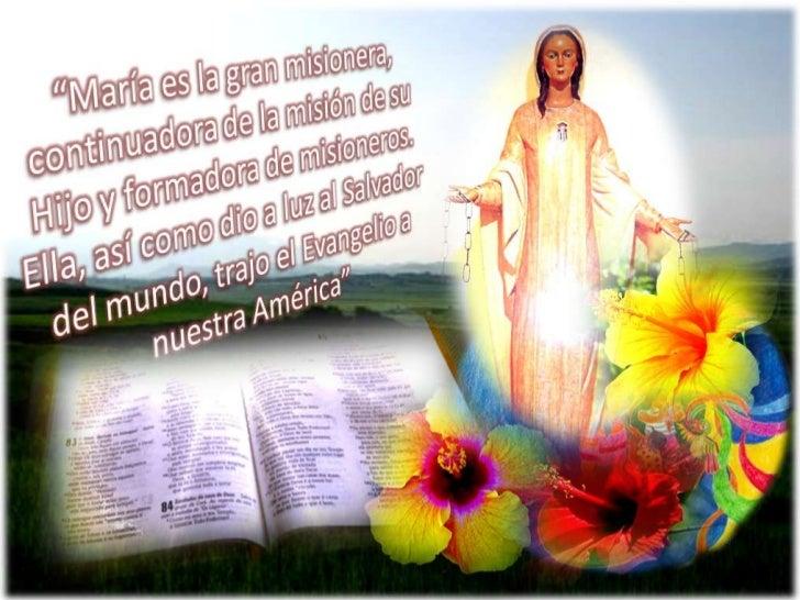 María es la gran Misionera.