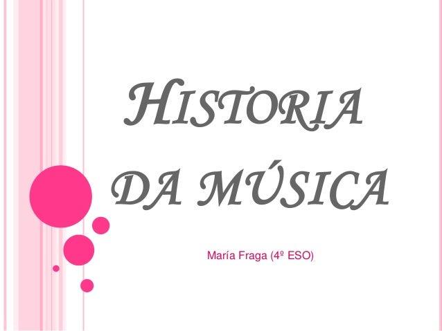 HISTORIA DA MÚSICA María Fraga (4º ESO)