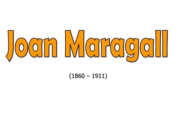 Joan Maragall (1860 – 1911) 