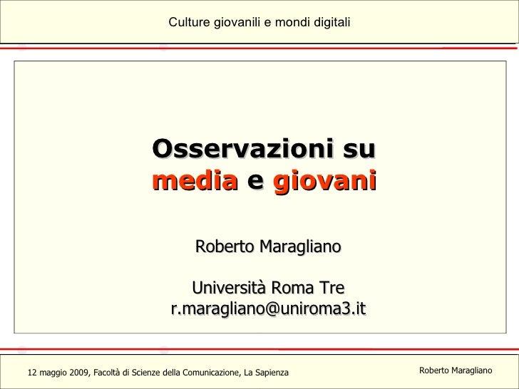Osservazioni su media  e  giovani Roberto Maragliano Università Roma Tre [email_address]