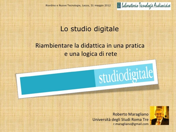 Riordino e Nuove Tecnologie, Lecce, 31 maggio 2012              Lo studio digitaleRiambientare la didattica in una pratica...