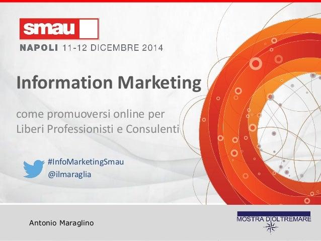 Titolo della presentazione  Information Marketing  Antonio Maraglino  Information Marketing  come promuoversi online per L...