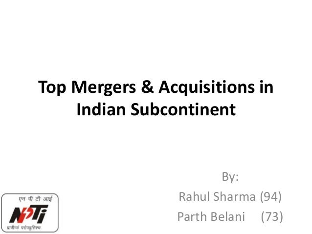 Top Mergers & Acquisitions in    Indian Subcontinent                         By:                 Rahul Sharma (94)        ...