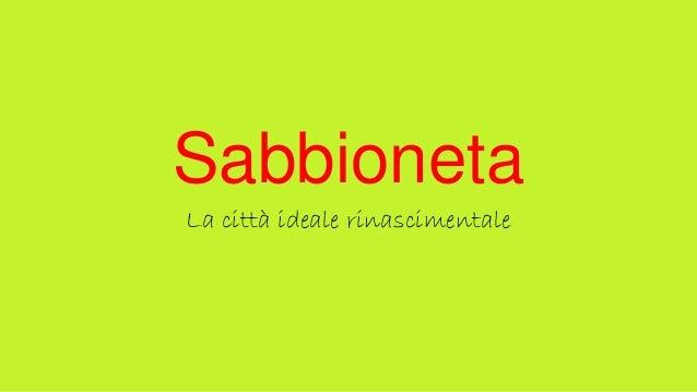 Sabbioneta La città ideale rinascimentale