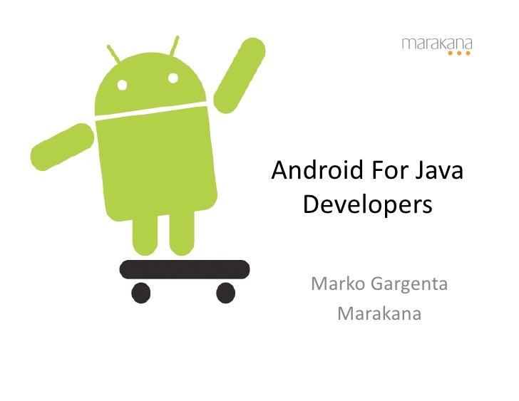 Android  For  Java     Developers         Marko  Gargenta          Marakana