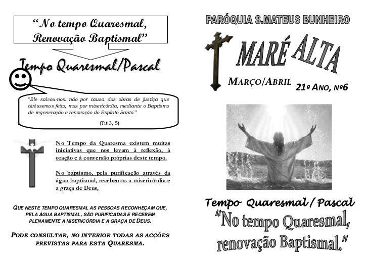 """""""No tempo Quaresmal,      Renovação Baptismal""""  Tempo Quaresmal/Pascal                                                    ..."""
