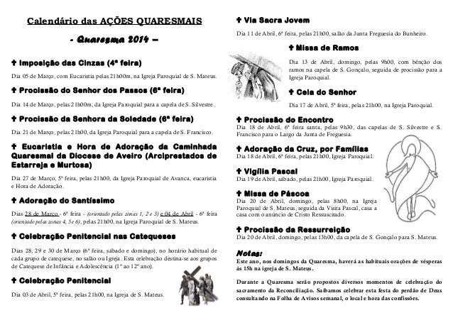 Calendário das AÇÕES QUARESMAIS  - Quaresma 2014 –   Via Sacra Jovem Dia 11 de Abril, 6ª feira, pelas 21h00, salão da Jun...