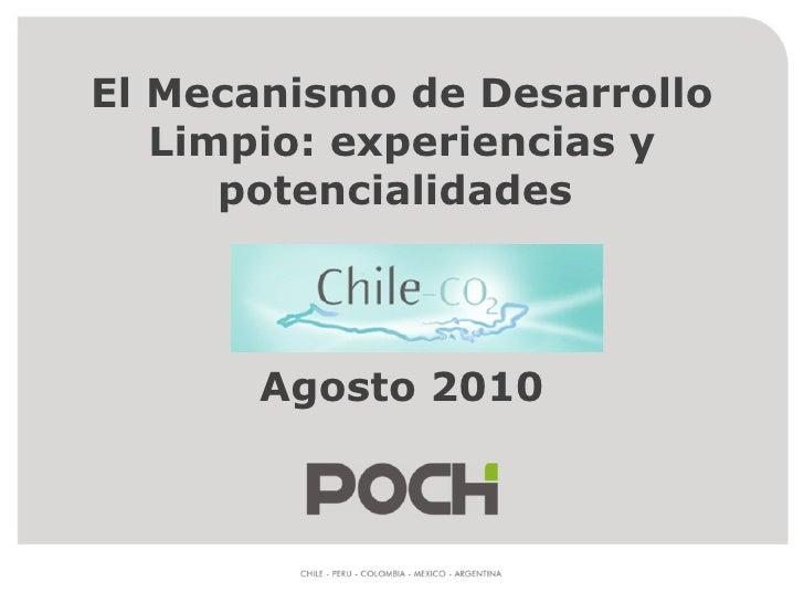 El Mecanismo de Desarrollo Limpio: experiencias y potencialidades  Agosto 2010