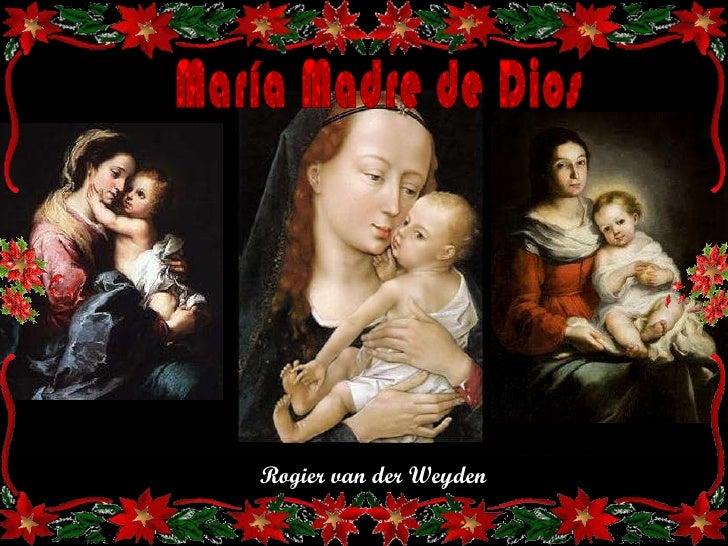 Rogier van der Weyden María Madre de Dios